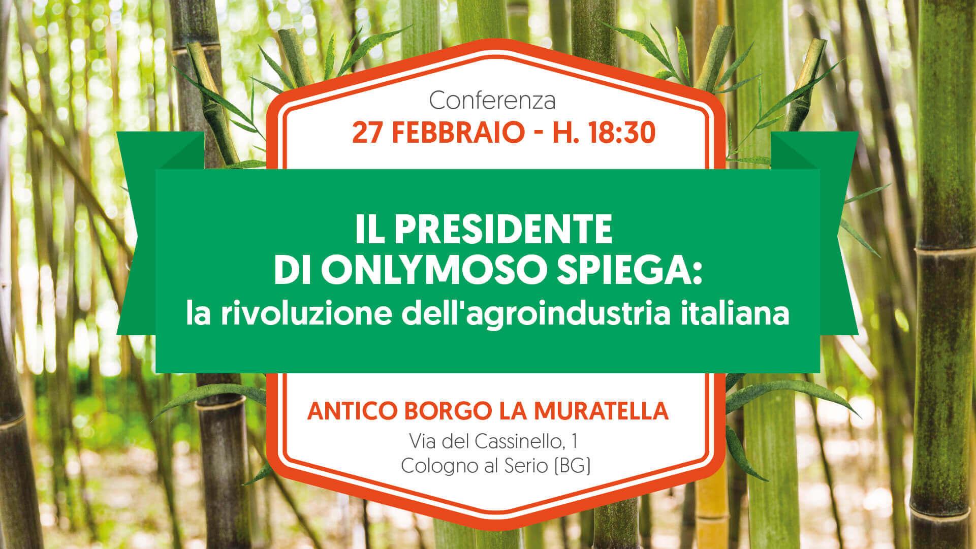 Conferenza Onlymoso Agroindustria Italiana 2